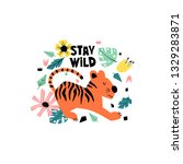 Stock vector composition with tiger and tropical plants and text stay wild isolated on white background 1329283871