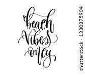 beach vibes only   hand... | Shutterstock . vector #1330375904