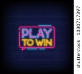 play to win neon sign with a... | Shutterstock .eps vector #1330717397