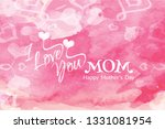 i love you mom mother's day... | Shutterstock .eps vector #1331081954