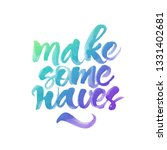 make some waves. inspirational... | Shutterstock . vector #1331402681