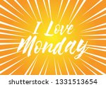 i love monday  beautiful... | Shutterstock .eps vector #1331513654