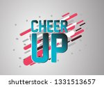 cheer up  vector confetti ... | Shutterstock .eps vector #1331513657
