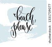 beach please   hand lettering... | Shutterstock .eps vector #1331739077