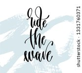 ride the wave   hand lettering... | Shutterstock . vector #1331760371