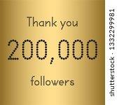 thank you 200 000 followers.... | Shutterstock .eps vector #1332299981