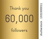 thank you 60 000 followers.... | Shutterstock .eps vector #1332300011