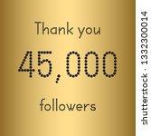 thank you 45 000 followers.... | Shutterstock .eps vector #1332300014