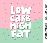 low carb high fat white collage ... | Shutterstock .eps vector #1332357104