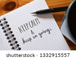 keep calm and keep on going... | Shutterstock . vector #1332915557