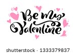 calligraphy phrase be my...   Shutterstock . vector #1333379837