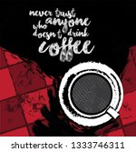 quotation about coffee poster... | Shutterstock .eps vector #1333746311