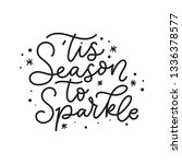 'tis season to sparkle holiday... | Shutterstock .eps vector #1336378577