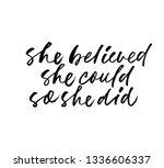 she believed  she could  so she ...   Shutterstock .eps vector #1336606337