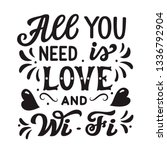 all you need is love and wi fi. ... | Shutterstock .eps vector #1336792904