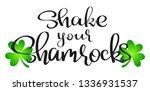 shake your shamrocks  funny... | Shutterstock .eps vector #1336931537