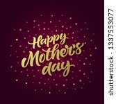 happy mother's day greeting... | Shutterstock .eps vector #1337553077