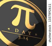 pi day symbol 3d rendered with... | Shutterstock . vector #1337892611
