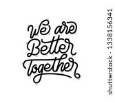 we are better together... | Shutterstock .eps vector #1338156341