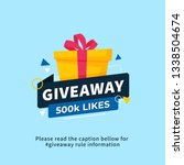 giveaway 500k likes poster... | Shutterstock .eps vector #1338504674