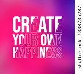 create your own happiness .... | Shutterstock .eps vector #1338735287