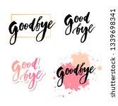 goodbye lettering calligraphy... | Shutterstock .eps vector #1339698341