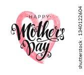 happy mother's day vector black ... | Shutterstock .eps vector #1340122604