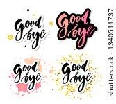 goodbye lettering calligraphy... | Shutterstock .eps vector #1340511737