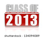 class of 2013 text   3d red and ... | Shutterstock . vector #134094089