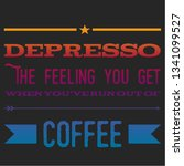 quote coffee cup typography.... | Shutterstock .eps vector #1341099527
