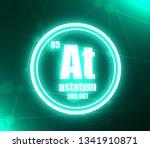 astatum chemical element. sign... | Shutterstock . vector #1341910871