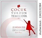 23 nisan cocuk bayrami vector...   Shutterstock .eps vector #1342131584