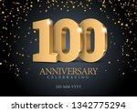 anniversary 100. gold 3d... | Shutterstock .eps vector #1342775294