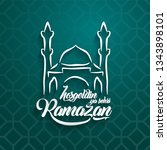 hosgeldin ya sehri ramazan.... | Shutterstock .eps vector #1343898101