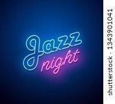 jazz night neon sign. vector... | Shutterstock .eps vector #1343901041