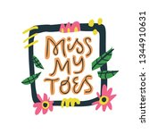 miss my toes hand drawn vector... | Shutterstock .eps vector #1344910631
