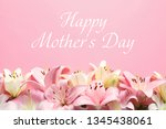 beautiful lily flowers and text ... | Shutterstock . vector #1345438061