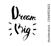 dream big. typography design.... | Shutterstock .eps vector #1346902601