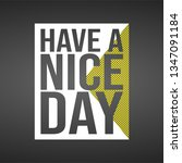 have a nice day. life quote... | Shutterstock .eps vector #1347091184