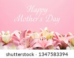 beautiful lily flowers and text ... | Shutterstock . vector #1347583394