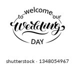 welcome to our wedding day... | Shutterstock .eps vector #1348054967