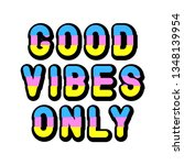 good vibes only  typography...   Shutterstock .eps vector #1348139954