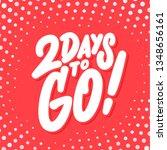 2 days to go  vector lettering. | Shutterstock .eps vector #1348656161