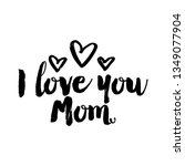 i love you mom   cute... | Shutterstock .eps vector #1349077904