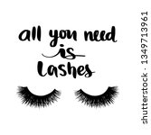 all you need is lashes. vector... | Shutterstock .eps vector #1349713961