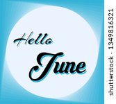 hello june lettering. elements... | Shutterstock .eps vector #1349816321