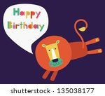 whimsical lion happy birthday... | Shutterstock .eps vector #135038177