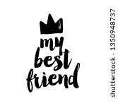 my best friend   lovely... | Shutterstock .eps vector #1350948737