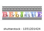 believe in yourself slogan with ...   Shutterstock .eps vector #1351201424