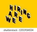we are hiring isometric vector... | Shutterstock .eps vector #1351934534